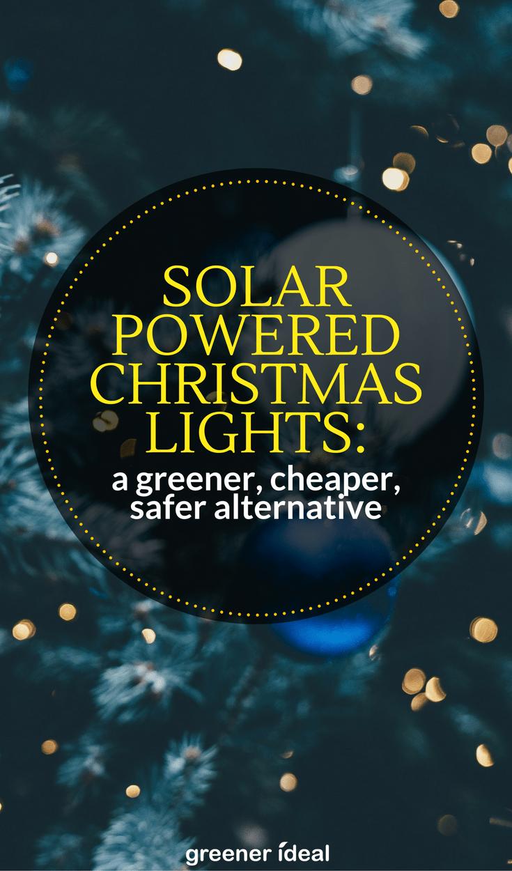 Solar Powered Christmas Lights a Greener, Cheaper, Safer